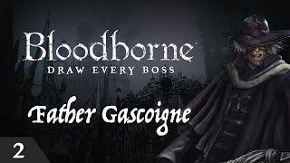 Bloodborne Draw Every Boss - Father Gascoigne