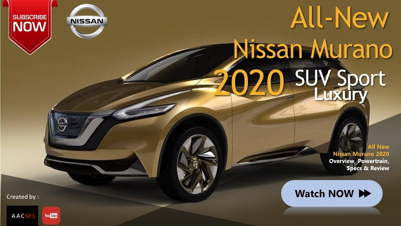 The 2020 Nissan Murano, it's SUV Car New Concept & Luxury ...