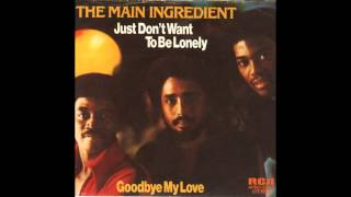 Main Ingredient - Just Don't Want To Be Lonely