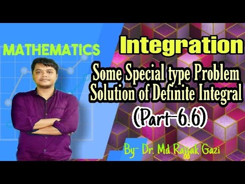 Some Special type Problem Solution of Definite Integral(part-6.6) By Dr. Md Rajjak Gazi in Bengali.