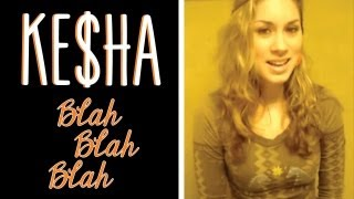 Kesha - Blah Blah Blah (clean cover) by Lisa Scinta