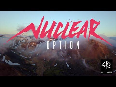 Grzegorz // Nuclear Option //