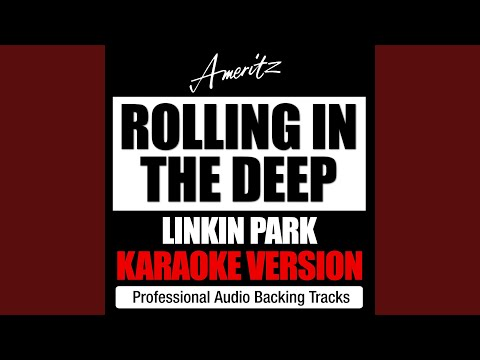Rolling In The Deep (Originally Performed By Linkin Park)