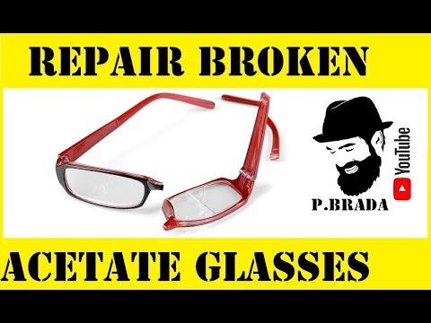 How to repair broken acetate glasses