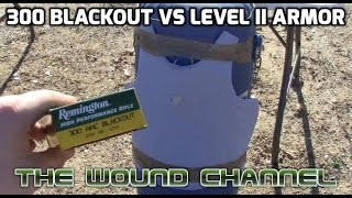 300 Blackout vs Level II Body Armor