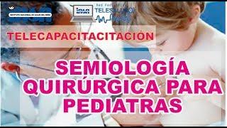 Semiología Quirúrgica Para Pediatras - Telecapacitación INSN