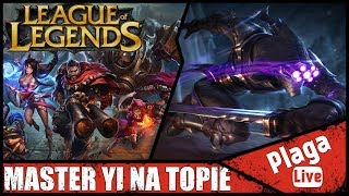 MASTER YI NA TOPIE (League of Legends #2) | PlagaLive