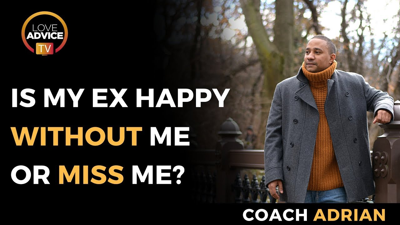 Does My Ex Miss Me? | My Ex Is Happy Without Me!