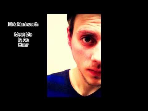 Kirk Markworth - Meet Me In An Hour - 2013