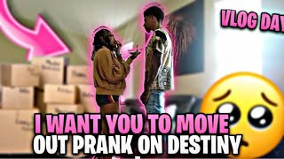 I WANT YOU TO MOVE OUT PRANK ON DESTINY‼️😱 (Vlog day 🥳)
