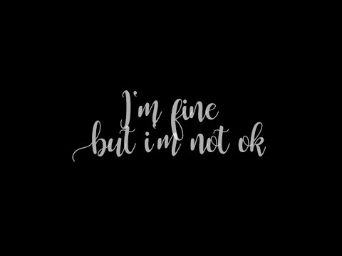 I'm fine, but I'm not ok | [free audio]