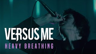 Смотреть клип Versus Me - Heavy Breathing