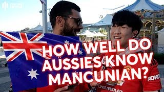 MAN UTD Pre-season Tour: How Well Do Aussies Know Mancunian?