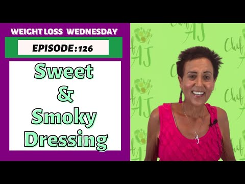WEIGHT LOSS WEDNESDAY – EPISODE 126 – SWEET N' SMOKY DRESSING