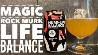 Magic Rock Murk-Life Balance Hazy Pale Ale By Magic Rock Brewing Company   British Craft Beer Review