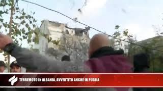26 novembre 2019 - Terremoto in Albania, avvertito anche in Puglia