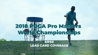 2018 PDGA Pro Masters World Championships • Day 3 • MP50 Lead Card Coverage