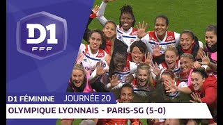J20 : Olympique Lyonnais - Paris Saint Germain (5-0) / D1 Féminine