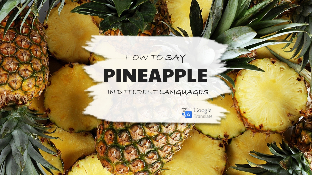 Pineapple in different language