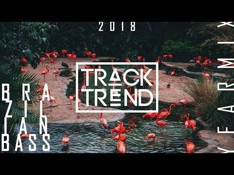Track Trend - Brazilian Bass  Yearmix 2018