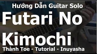 Inuyasha - Futari No Kimochi | Guitar Solo Hướng Dẫn| Level 1