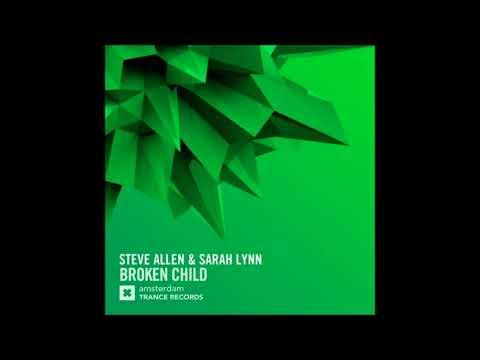 Steve Allen & Sarah Lynn - Broken Child (Extended Mix)