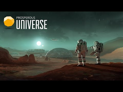 Prosperous Universe – Cinematic First Access Release Trailer