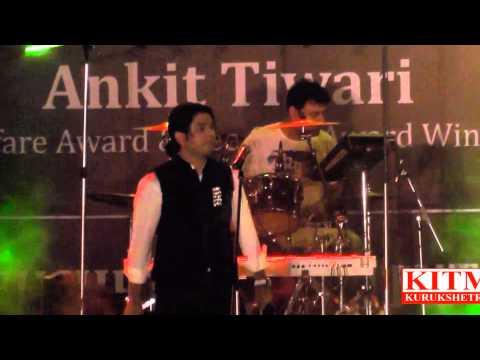 chahun main ya na by Ankit Tiwari at KITM Kurukshetra