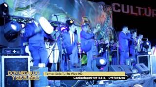 Solo Tu Don Medardo y sus Players En Vivo HD