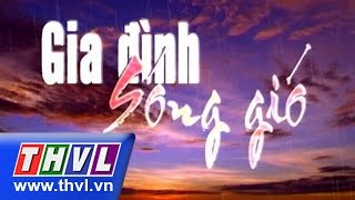 THVL   Gia đình sóng gió - Tập 10