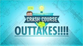 Outtakes: Crash Course Intellectual Property