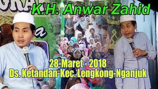 K.H. Anwar Zahid  28 - Maret - 2018 Ds.Ketandan Kec. Lengkong-Nganjuk