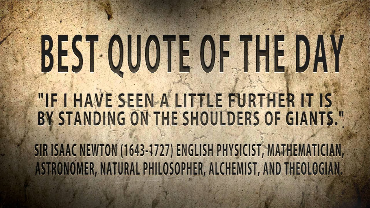 quote of the day isaac newton if i have seen quote of the day isaac newton if i have seen