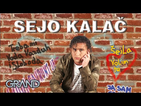 Sejo Kalac  Da li si me voljela ili nisi   2011