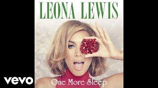 Leona Lewis - One More Sleep (Cahill Club Mix) [Audio]