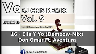Ella Y Yo (Dembow-Mix) - Don Omar Ft. Aventura = Dj Cris RemiX = Chris Dominguez =