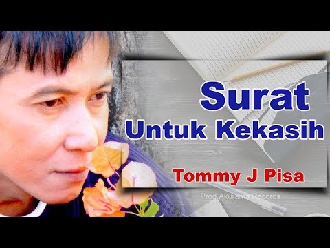 Tommy J Pisa - Surat Untuk Kekasih