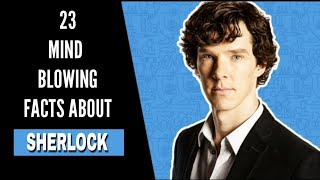 23 Facts You Didn't Know About Sherlock Holmes