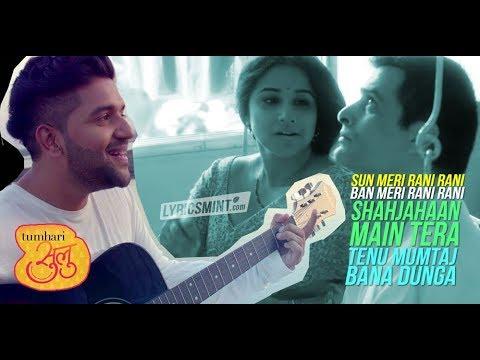 New Hindi Song    Tumhari Sulu    Ban Ja Tu Meri Rani    Vidya Balan    Guru Randhawa    2017