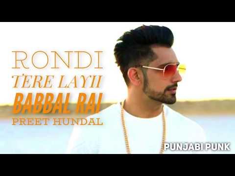 Rondi Tere Liye Babbal Rai Full song official video