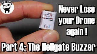 FPV Reviews: The Hellgate FPV Buzzer - never lose your drone again ?