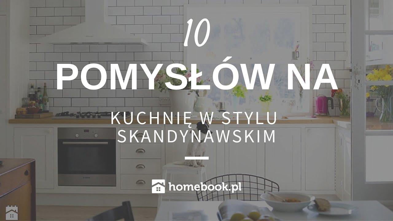 Jak Urządzić Kuchnię W Stylu Skandynawskim 10 Pomysłów Aranżacja Wnętrz Projekty