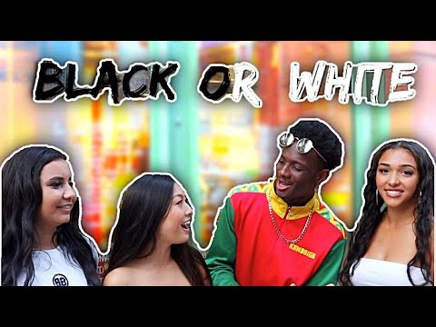 BLACK OR WHITE...who Would You Rather Date?