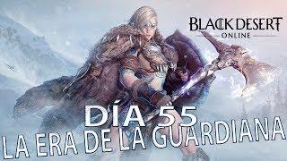 BLACK DESERT EN ESPAÑOL | DIA 55 DE 365 | LA ERA DE LA GUARDIANA HA COMENZADO