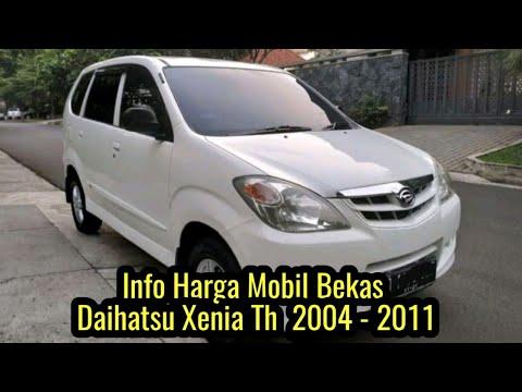 Info Harga Mobil Bekas Daihatsu Xenia Tahun 2004 2011 Youtube