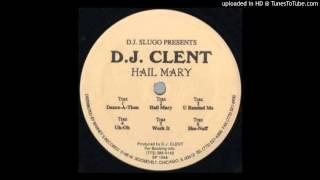 Dj Clent - Hail Mary