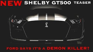 New 2019 Shelby GT500  and 2020 Ford Bronco Teased!