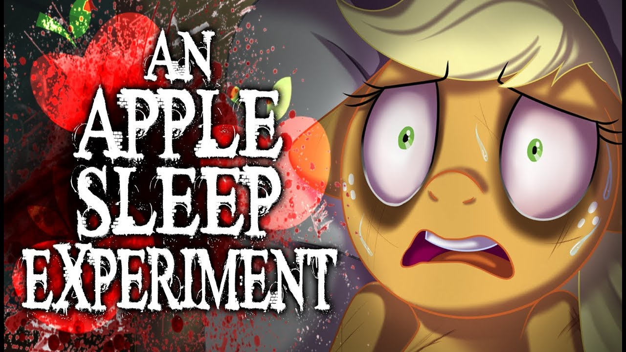 An Apple Sleep Experiment Mlp Fanfic Reading Grimdark Youtube