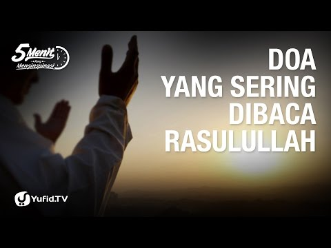 Doa Yang Sering Dibaca Rasulullah ﷺ - Ustadz Dr. Syafiq Riza Basalamah - 5 Menit Yang Menginspirasi