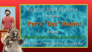 """BB17 Perry """"Dee"""" Rodent - Thank Grod for this Country Boy (A James HoH Tribute)"""